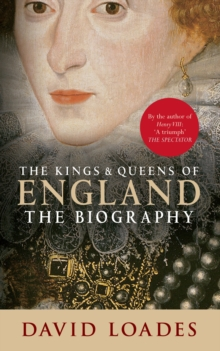 The Kings & Queens of England : The Biography, Paperback / softback Book