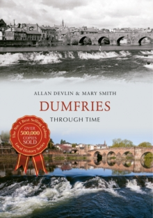 Dumfries Through Time, Paperback Book