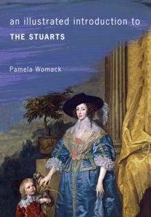 An Illustrated Introduction to the Stuarts, Paperback / softback Book
