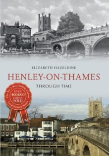 Henley on Thames Through Time, Paperback Book