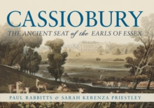 Cassiobury : The Ancient Seat of the Earls of Essex, EPUB eBook