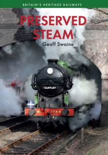 Preserved Steam Britain's Heritage Railways Volume One, Paperback Book