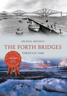 The Forth Bridges Through Time, Paperback Book