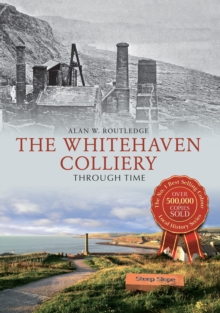 The Whitehaven Colliery Through Time, Paperback / softback Book