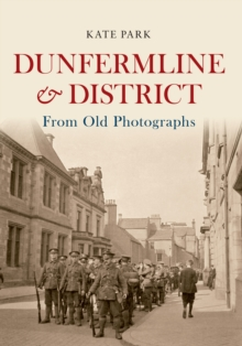 Dunfermline & District from Old Photographs, Paperback Book