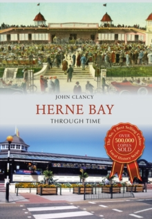 Herne Bay Through Time, Paperback Book