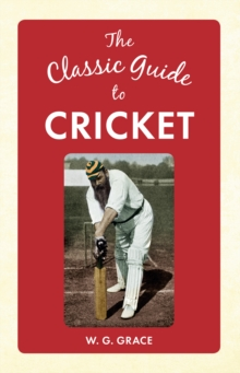 The Classic Guide to Cricket, Hardback Book