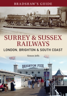 Bradshaw's Guide Surrey & Sussex Railways : London, Brighton and South coast - Volume 11, Paperback / softback Book