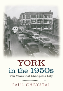 York in the 1950s : Ten Years that Changed a City, Paperback / softback Book