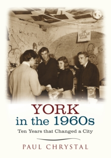 York in the 1960s : Ten Years that Changed a City, Paperback / softback Book