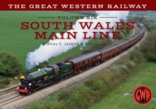 The Great Western Railway Volume Six South Wales Main Line, Paperback Book