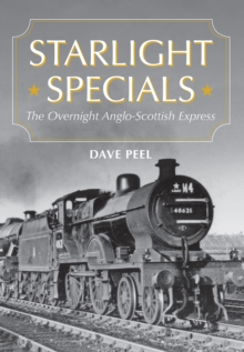 Starlight Specials : The Overnight Anglo-Scottish Express, Paperback / softback Book