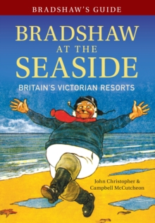 Bradshaw's Guide Bradshaw at the Seaside : Britain's Victorian Resorts, Paperback / softback Book