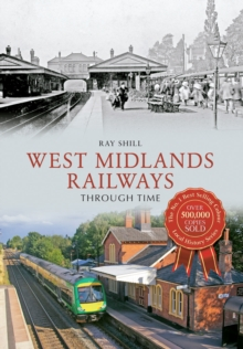 West Midlands Railways Through Time, Paperback / softback Book