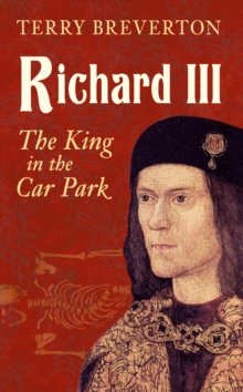 Richard III : The King in the Car Park, Paperback Book