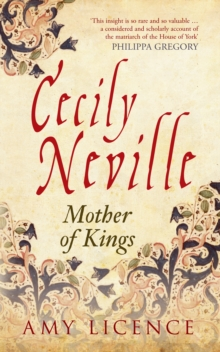 Cecily Neville : Mother of Kings, Paperback / softback Book