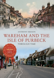 Wareham and The Isle of Purbeck Through Time, Paperback Book