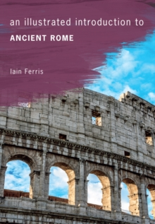 An Illustrated Introduction to Ancient Rome, Paperback / softback Book