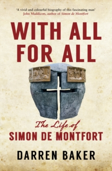 With All for All : The Life of Simon de Montfort, Hardback Book