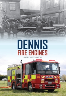 Dennis Fire Engines, Paperback / softback Book