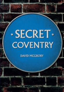 Secret Coventry, Paperback / softback Book