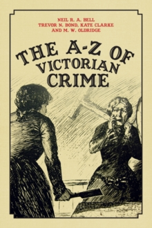 The A-Z of Victorian Crime, Paperback / softback Book
