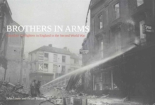 Brothers in Arms : Canadian Firefighters in England in the Second World War, Paperback Book