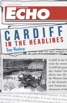 Cardiff in the Headlines, Paperback Book