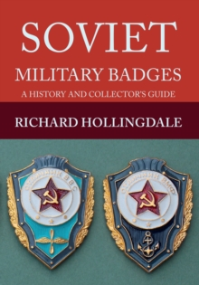 Soviet Military Badges : A History and Collector's Guide, Paperback / softback Book