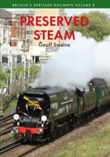Preserved Steam Britain's Heritage Railways Volume Two, Paperback Book