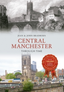Central Manchester Through Time, Paperback / softback Book