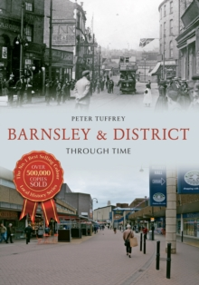 Barnsley & District Through Time, Paperback Book