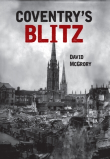 Coventry's Blitz, Paperback / softback Book