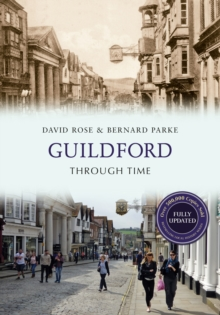 Guildford Through Time Revised Edition, Paperback Book