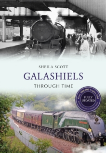Galashiels Through Time Revised Edition, Paperback / softback Book