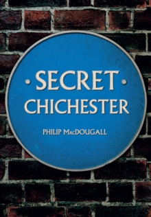 Secret Chichester, Paperback Book