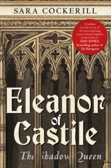 Eleanor of Castile : The Shadow Queen, Paperback Book
