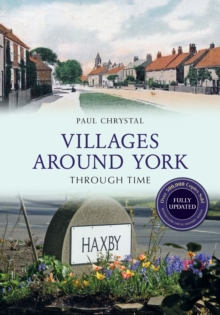 Villages Around York Through Time Revised Edition, Paperback / softback Book