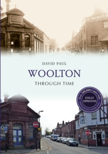 Woolton Through Time Revised Edition, Paperback Book