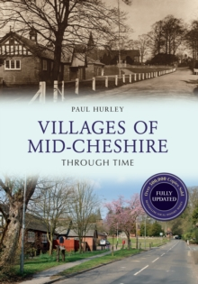 Villages of Mid-Cheshire Through Time Revised Edition, Paperback Book