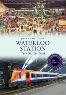 Waterloo Station Through Time Revised Edition, EPUB eBook