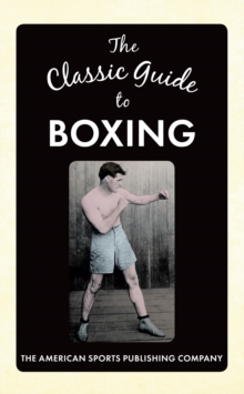 The Classic Guide to Boxing, Hardback Book