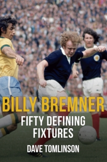 Billy Bremner Fifty Defining Fixtures, Paperback Book
