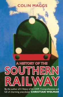 A History of the Southern Railway, Hardback Book