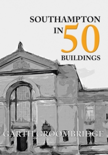 Southampton in 50 Buildings, Paperback Book