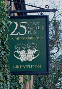 25 Great Walkers' Pubs in the Yorkshire Dales, Paperback Book