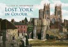Lost York in Colour, Paperback / softback Book