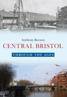 Central Bristol Through the Ages, Paperback Book