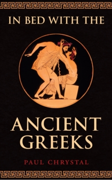 In Bed with the Ancient Greeks, Hardback Book