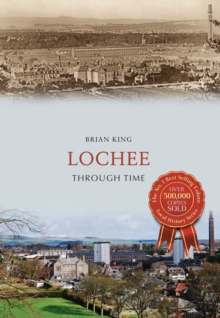 Lochee Through Time, Paperback Book